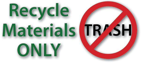 Recycle Materials Only